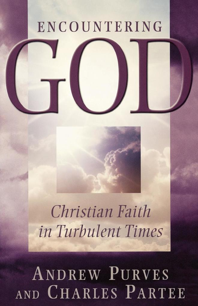 Encountering God: Christian Faith in the Turbulent Times als Taschenbuch