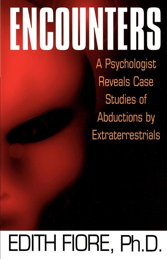 Encounters: A Psychologist Reveals Case Studies of Abductions by Extraterrestrials als Taschenbuch