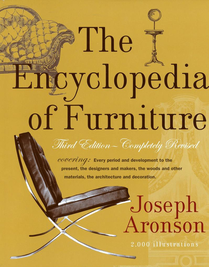 The Encyclopedia of Furniture: Third Edition - Completely Revised als Buch