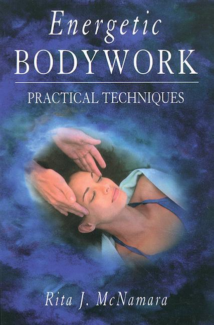 Energetic Bodywork: Practical Techniques als Taschenbuch