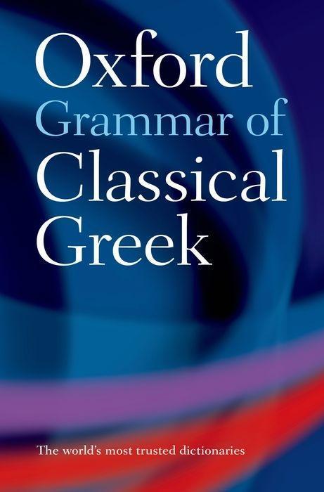 The Oxford Grammar of Classical Greek als Taschenbuch