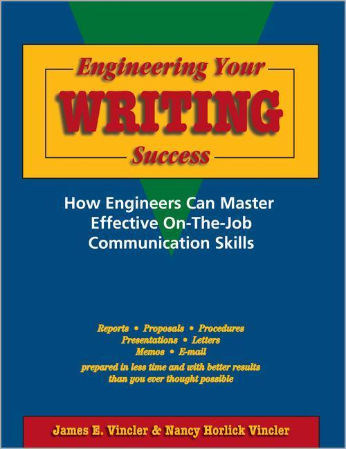 Engineering Your Writing Success:: How Engineers Can Master Effective On-The-Job Communication Skills als Taschenbuch