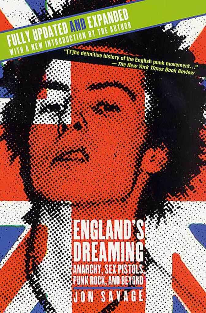 England's Dreaming, Revised Edition: Anarchy, Sex Pistols, Punk Rock, and Beyond als Taschenbuch