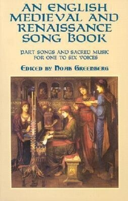 An English Medieval and Renaissance Song Book: Part Songs and Sacred Music for One to Six Voices als Taschenbuch
