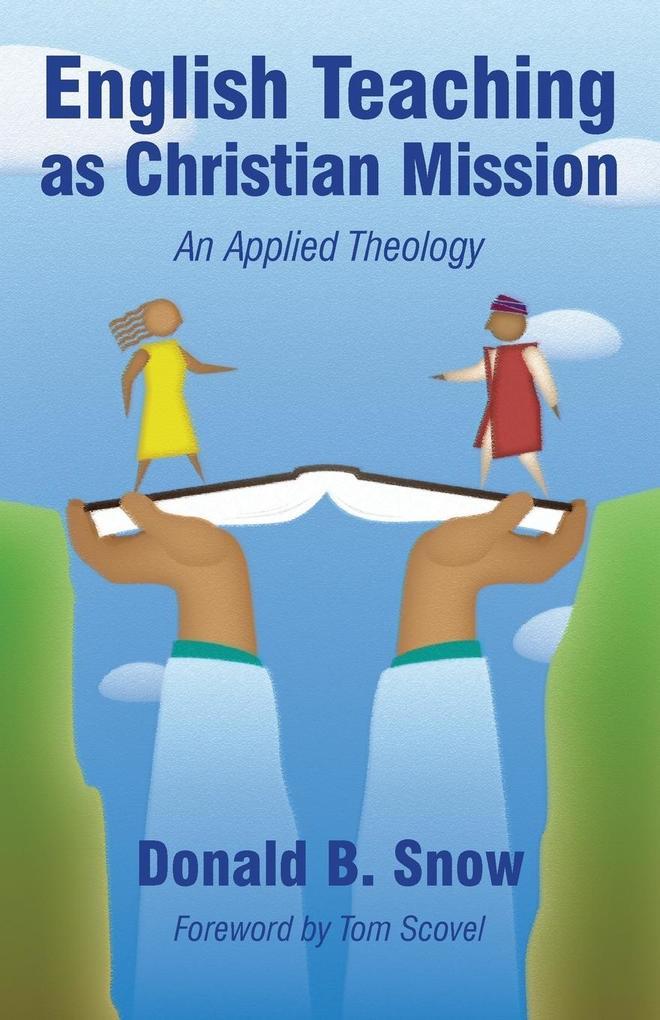 English Teaching as Christian Mission: An Applied Theology als Taschenbuch