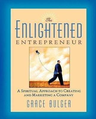 The Enlightened Entrepreneur: A Spiritual Approach to Creating & Marketing a Company als Taschenbuch