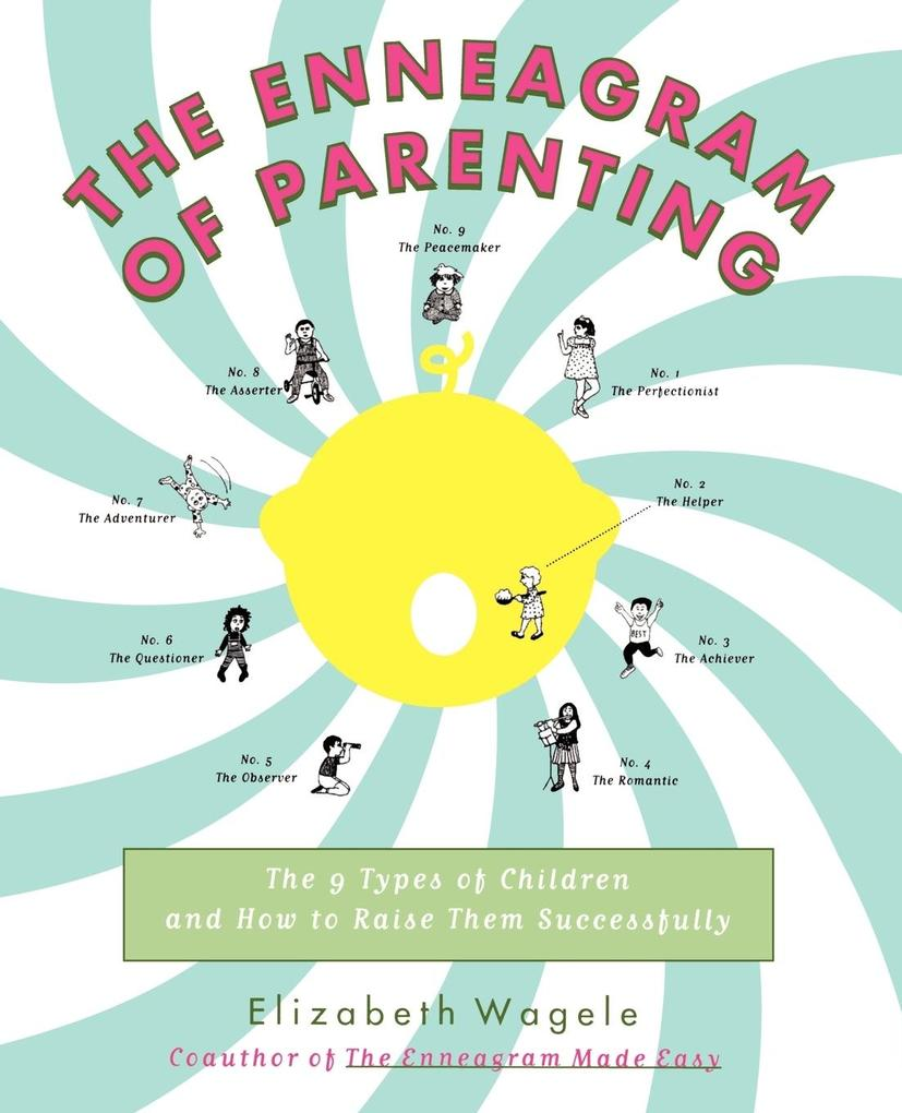 The Enneagram of Parenting: The 9 Types of Children and How to Raise Them Successfully als Buch
