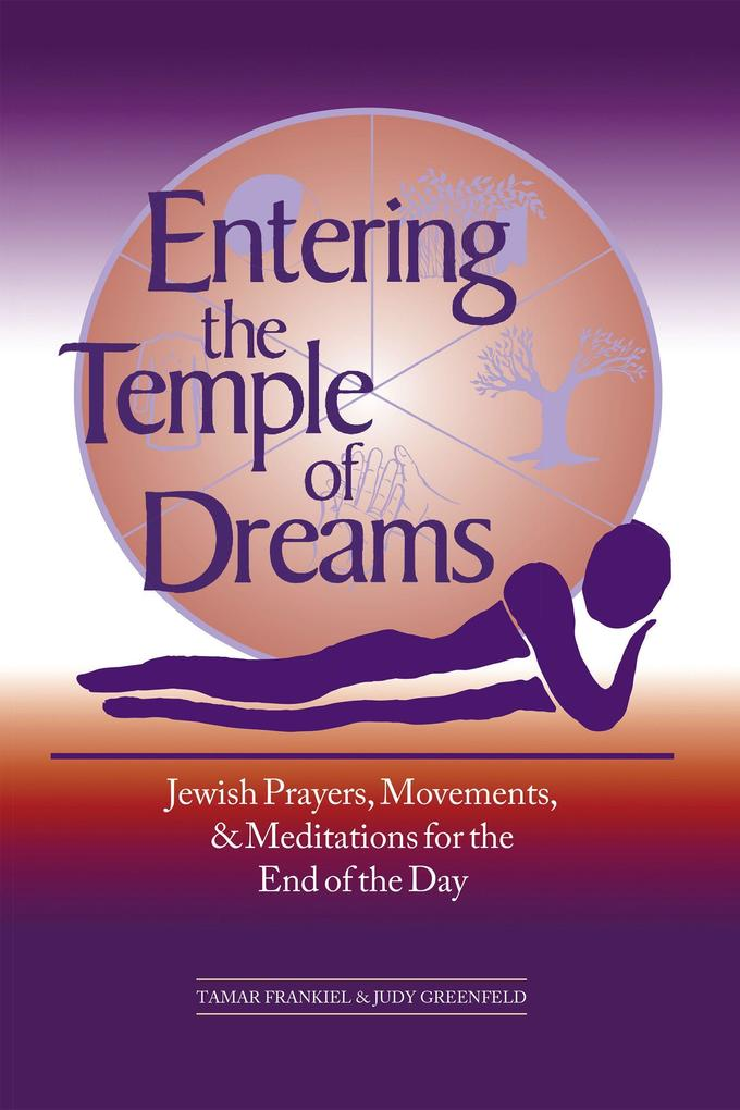Entering the Temple of Dreams: Jewish Prayers, Movements, and Meditations for Embracing the End of the Day als Taschenbuch