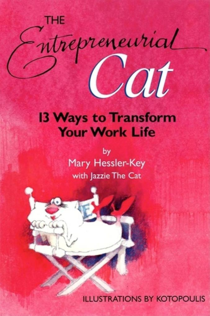 The Entrepreneurial Cat: 13 Ways to Transform Your Work Life als Taschenbuch
