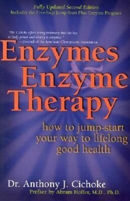 Enzymes & Enzyme Therapy: How to Jump-Start Your Way to Lifelong Good Health als Taschenbuch