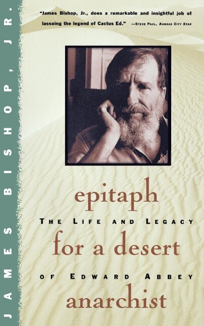 Epitaph for a Desert Anarchist: The Life and Legacy of Edward Abbey als Taschenbuch