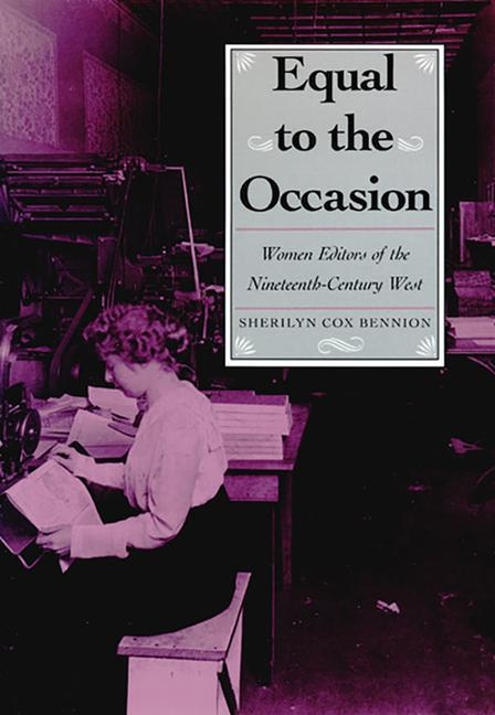 Equal to the Occasion: Women Editors on the Nineteenth-Century West als Buch