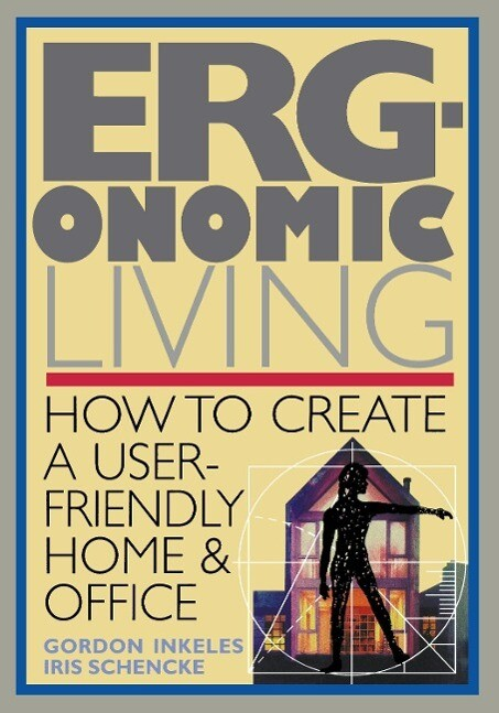 Ergonomic Living: How to Create a User-Friendly Home & Officer als Taschenbuch