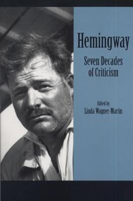 Hemingway: Seven Decades of Criticism als Taschenbuch