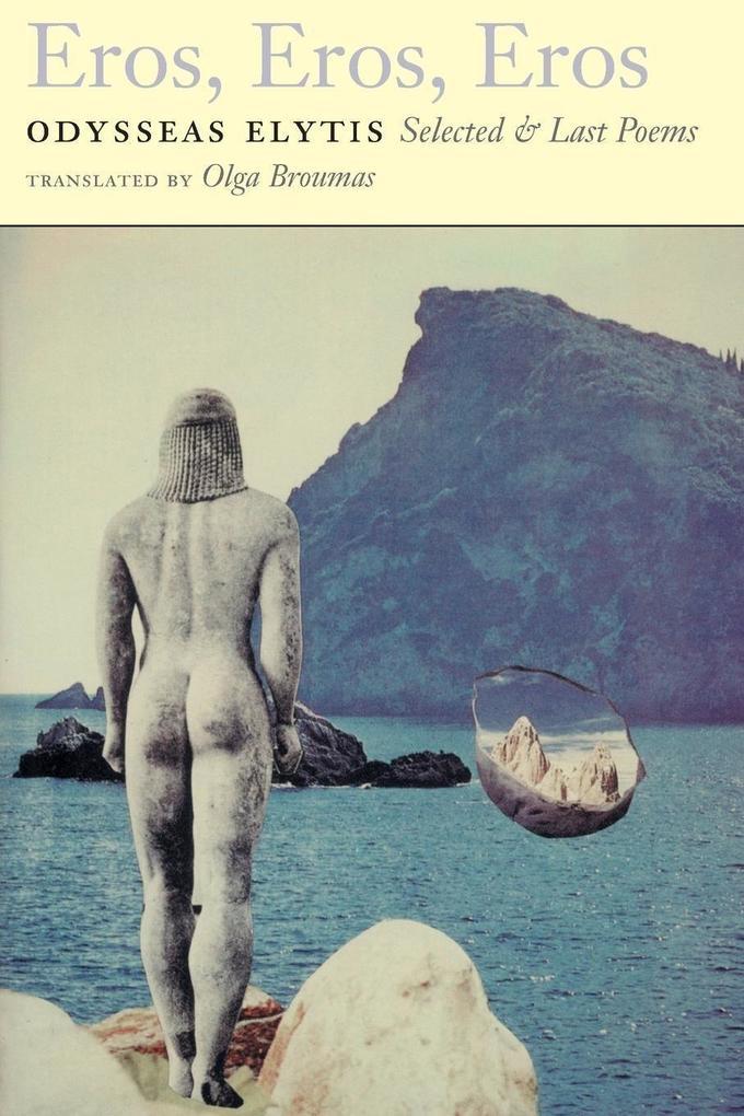 Eros, Eros, Eros: Selected & Last Poems als Taschenbuch