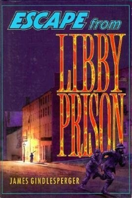 Escape from Libby Prison als Buch