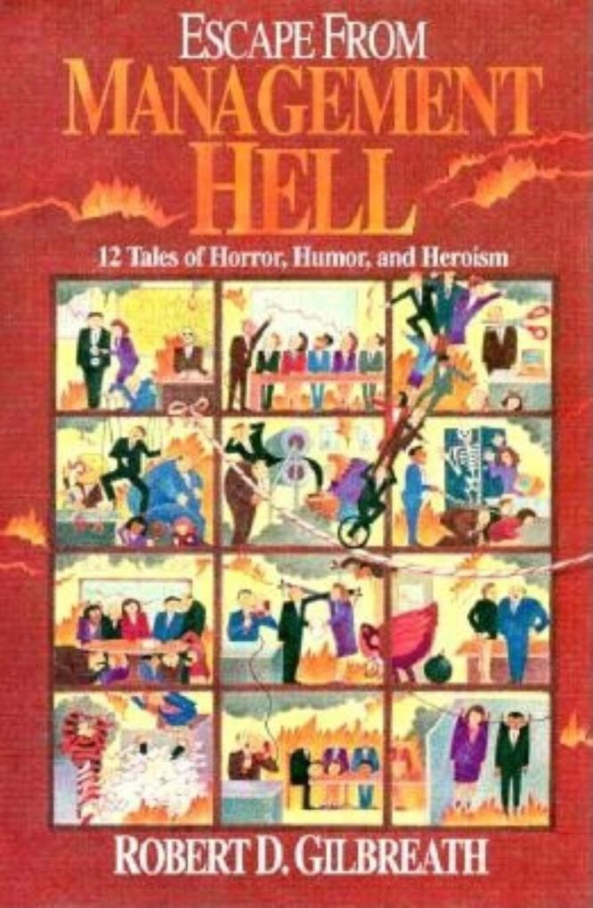 Escape from Management Hell: Twelve Tales of Horror, Humor, and Heroism als Buch