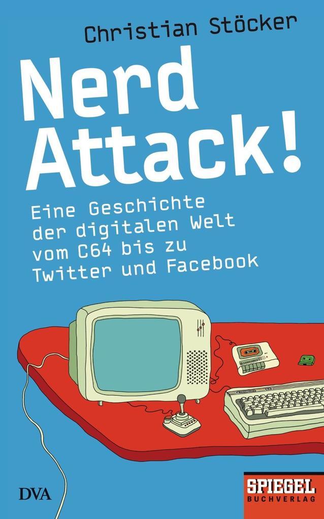 Nerd Attack! als eBook von Christian Stöcker