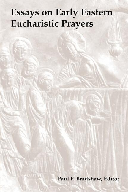 Essays on Early Eastern Eucharistic Prayers als Taschenbuch