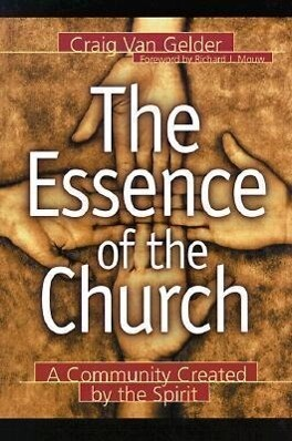 The Essence of the Church: A Community Created by the Spirit als Taschenbuch
