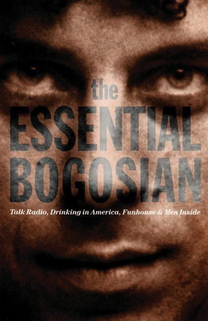 The Essential Bogosian: Talk Radio, Drinking in America, Funhouse and Men Inside als Taschenbuch
