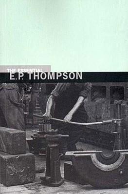 The Essential E. P. Thompson als Taschenbuch