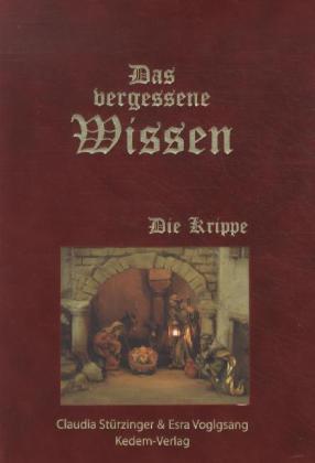Das vergessene Wissen als Buch von Claudia Stürzinger, Esra Voglgsang, Ruth Voglgsang, Gabriele Jenewein, Günther Peer