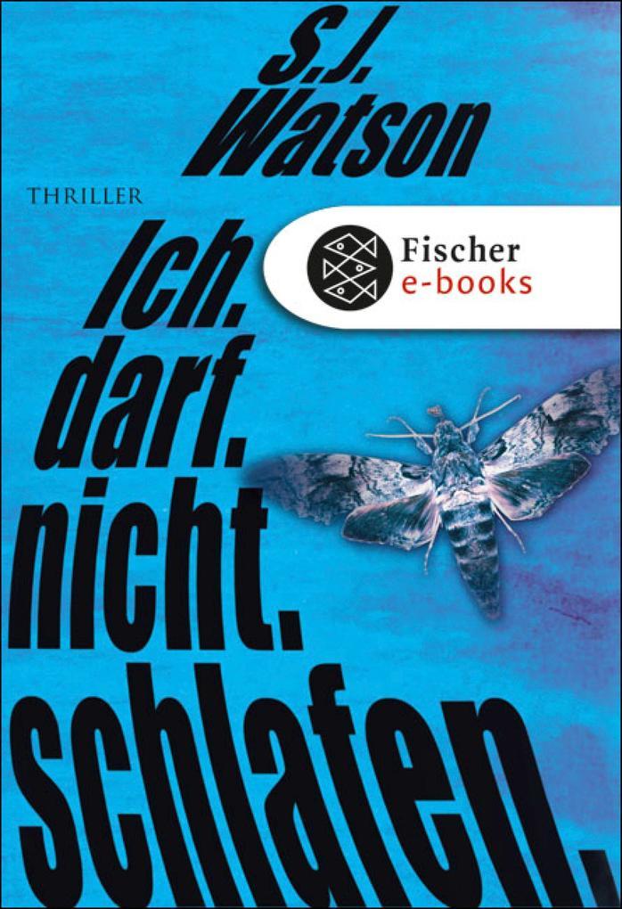 Ich. Darf. Nicht. Schlafen. als eBook von S.J. Watson