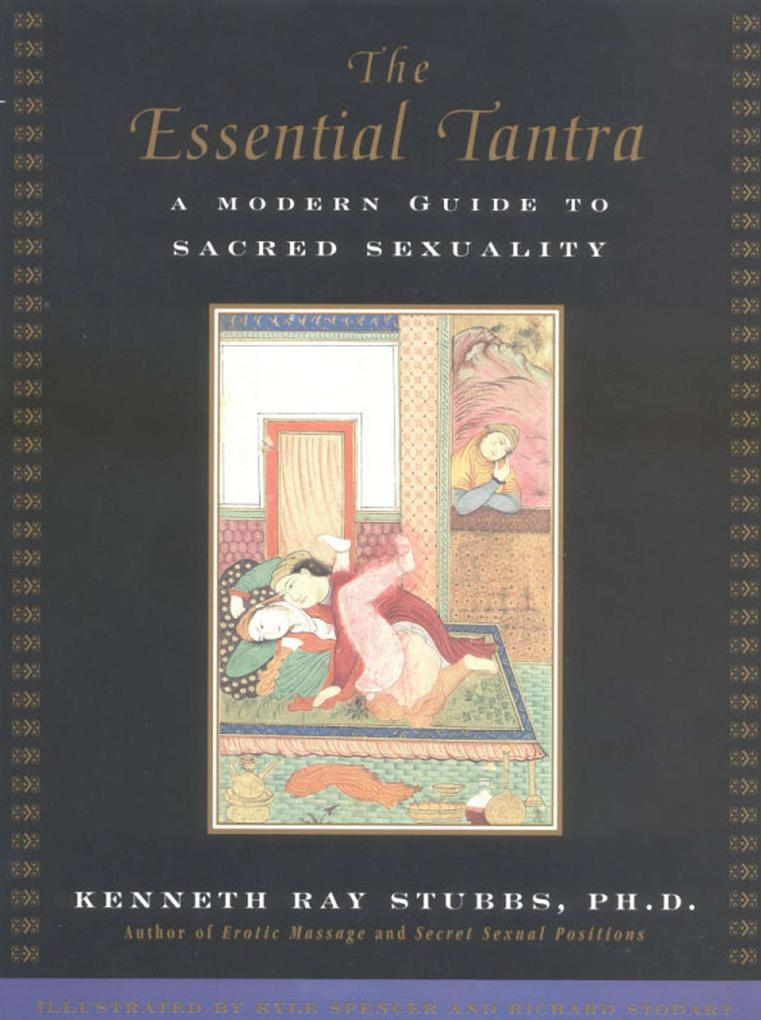 The Essential Tantra: A Modern Guide to Sacred Sexuality als Taschenbuch