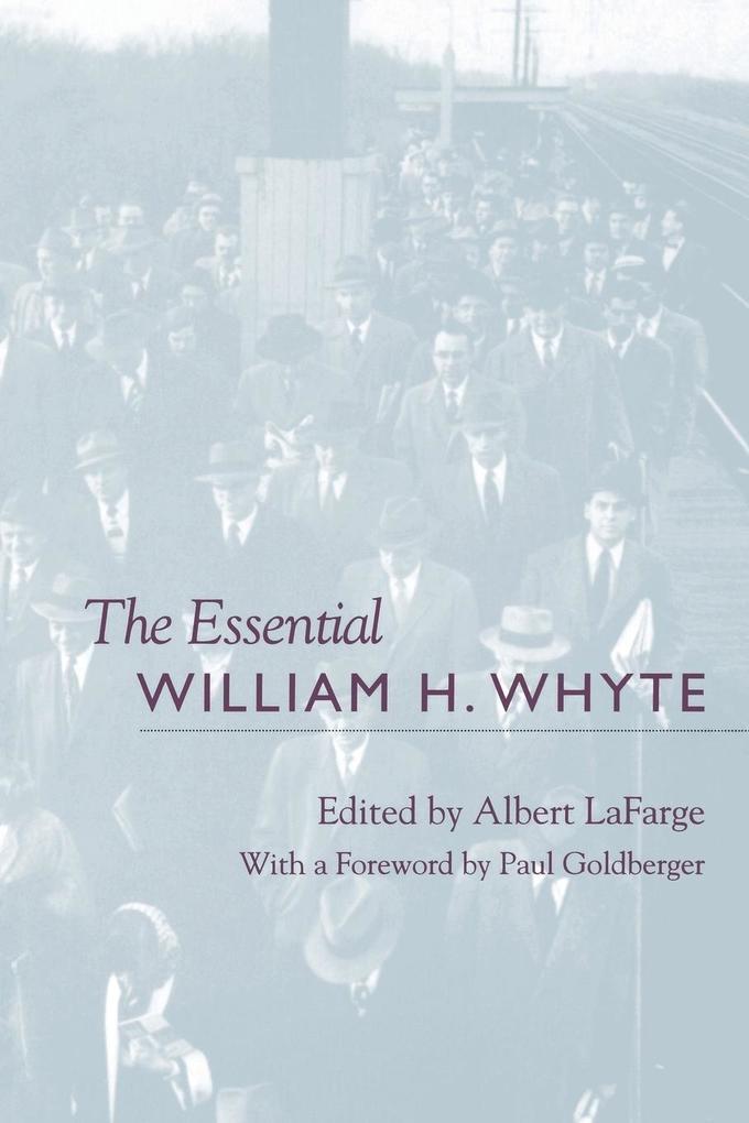 The Essential William H. Whyte als Taschenbuch