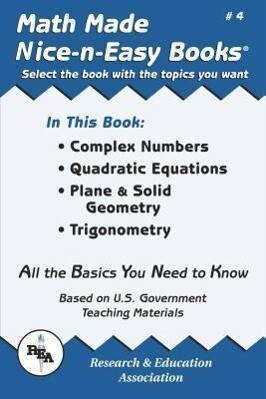 Math Made Nice & Easy #4: Complex Numbers Quadratic Equations, Plane & Solid Geometry, Trigonometry als Taschenbuch