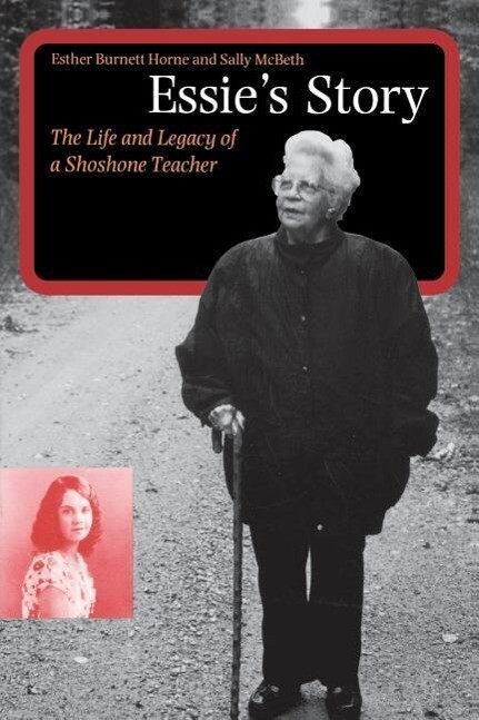 Essie's Story: The Life and Legacy of a Shoshone Teacher als Taschenbuch