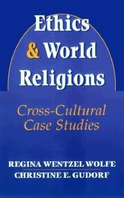 Ethics and World Religions: Cross-Cultural Case Studies als Taschenbuch