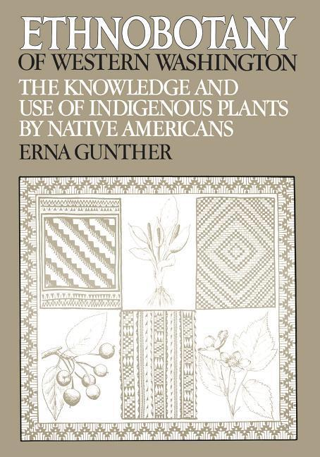 Ethnobotany of Western Washington: The Knowledge and Use of Indigenous Plants by Native Americans als Taschenbuch