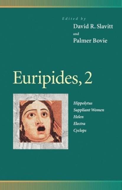 Euripides, 2: Hippolytus, Suppliant Women, Helen, Electra, Cyclops als Taschenbuch