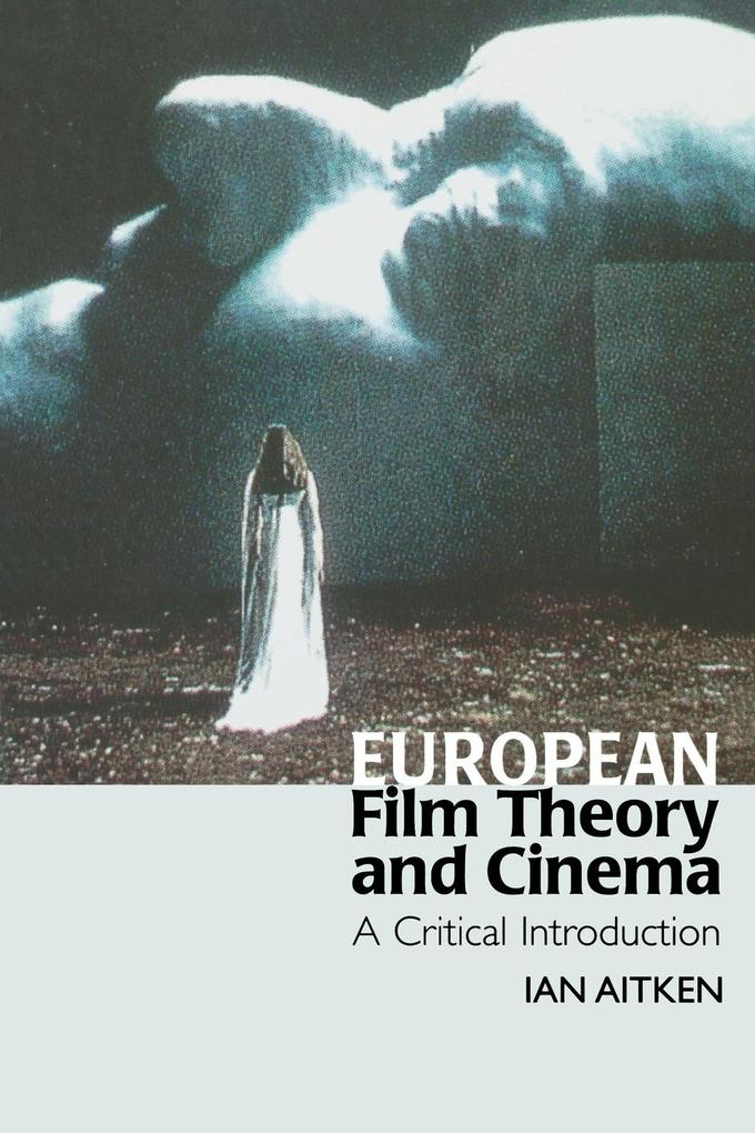 European Film Theory and Cinema als Taschenbuch