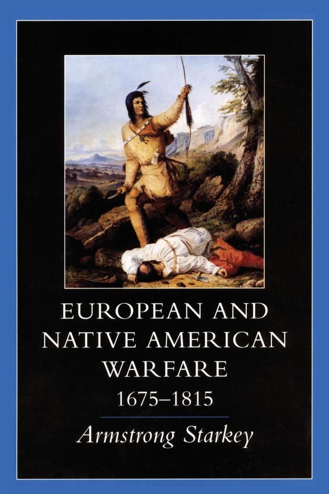 European-Native American Warfare, 1675-1815 als Taschenbuch