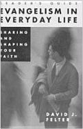 Evangelism in Everyday Life: Sharing and Shaping Your Faith als Taschenbuch