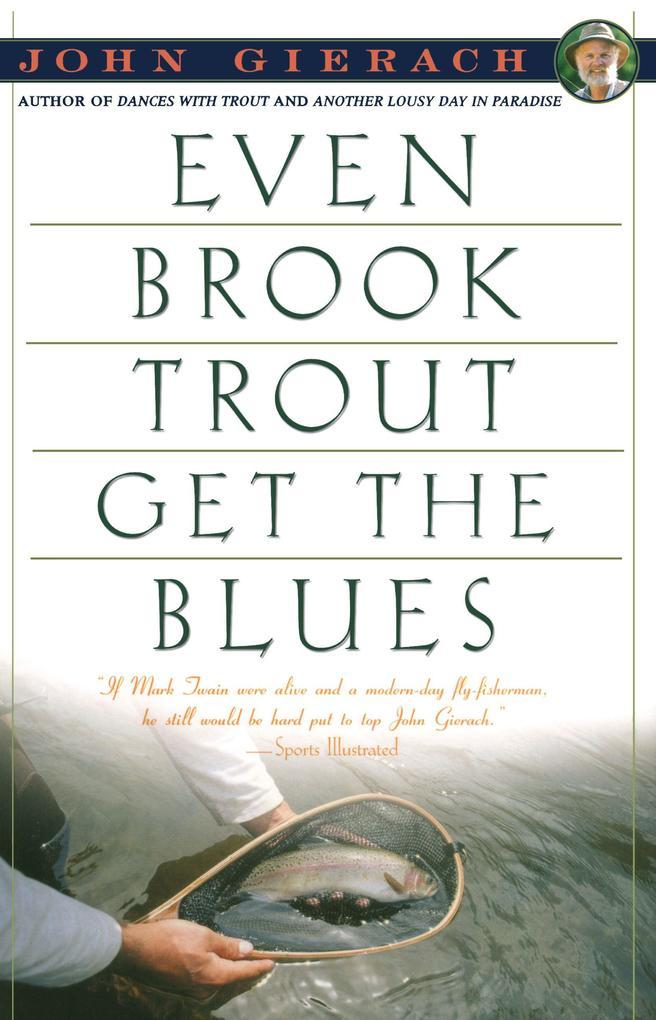 Even Brook Trout Get the Blues als Taschenbuch