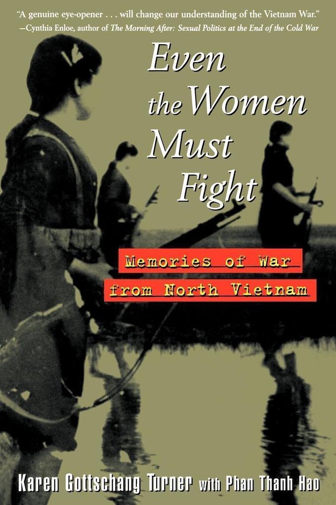 Even the Women Must Fight: Memories of War from North Vietnam als Buch