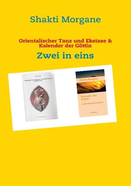Orientalischer Tanz und Ekstase & Kalender der Göttin als Buch