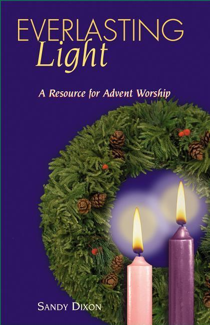 Everlasting Light: A Resource for Advent Worship als Taschenbuch