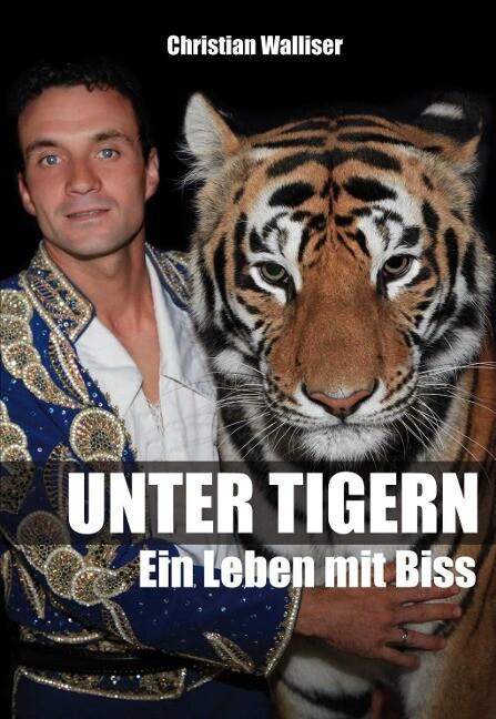 Unter Tigern als Buch von Christian Walliser, Alexander Pfeiffer