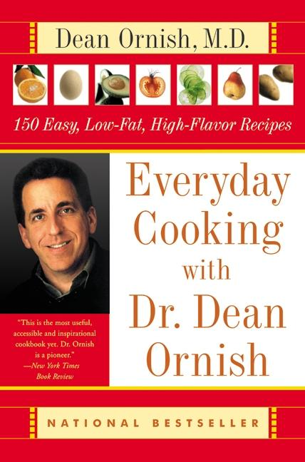 Everyday Cooking with Dr. Dean Ornish: 150 Easy, Low-Fat, High-Flavor Recipes als Taschenbuch