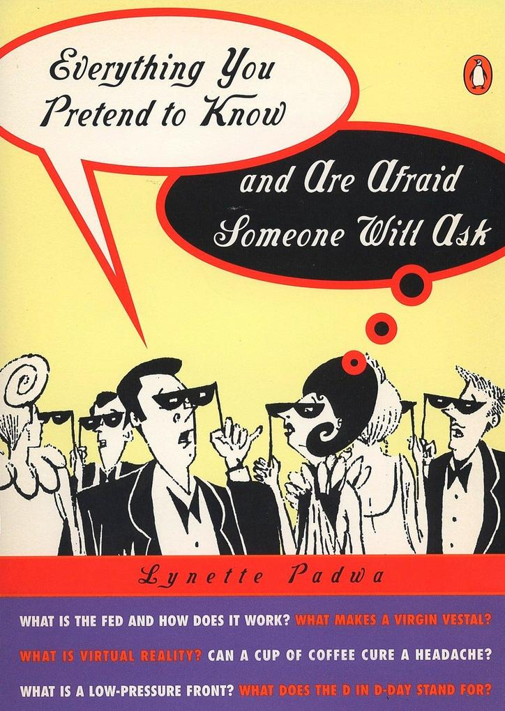 Everything You Pretend to Know and Are Afraid Someone Will Ask als Taschenbuch