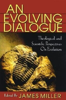 Evolving Dialogue: Theological and Scientific Perspectives on Evolution als Taschenbuch