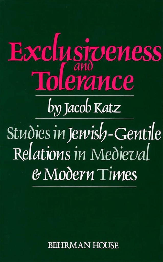 Exclusiveness and Tolerance: Studies in Jewish-Gentile Relations in Medieval and Modern Times als Taschenbuch