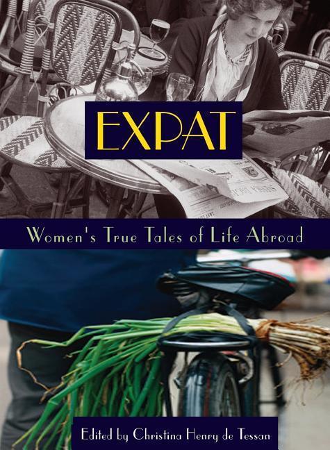 Expat: Women's True Tales of Life Abroad als Taschenbuch