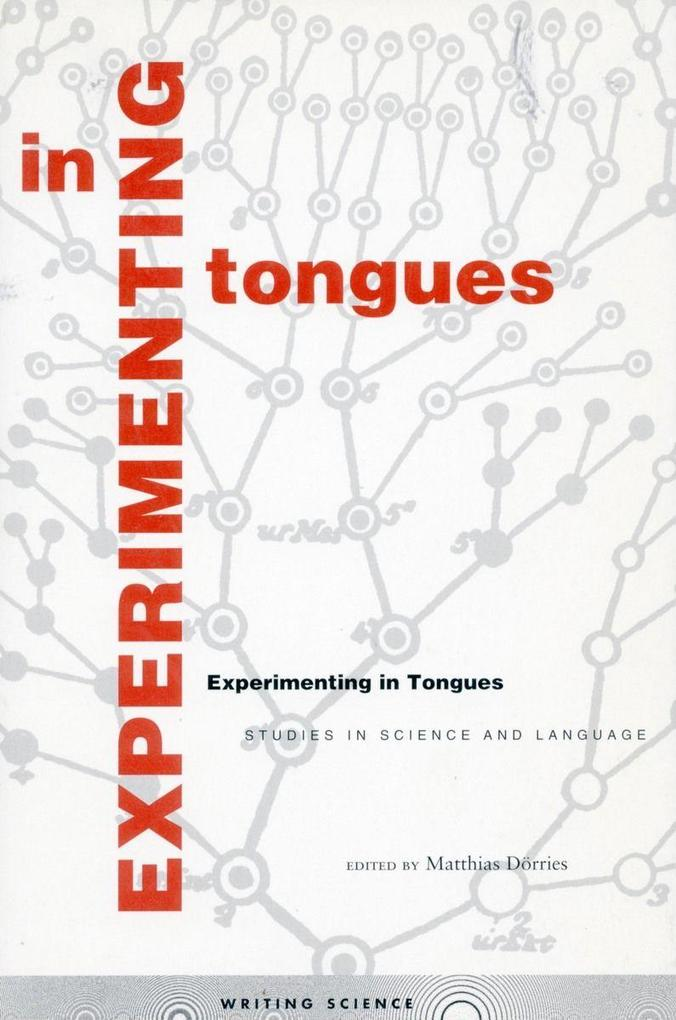 Experimenting in Tongues: Studies in Science and Language als Taschenbuch