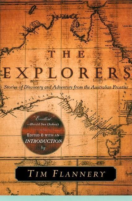 The Explorers: Stories of Discovery and Adventure from the Australian Frontier als Taschenbuch
